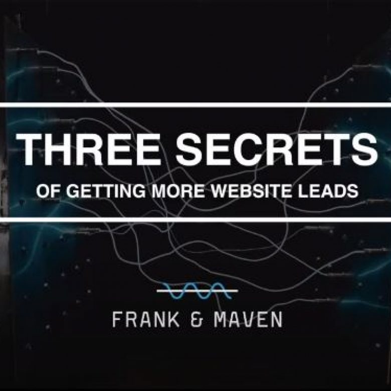 Episode 30: Three Secrets for Getting More Website Leads