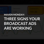 Episode 34: Three Signs Your Broadcast Ads Are Working